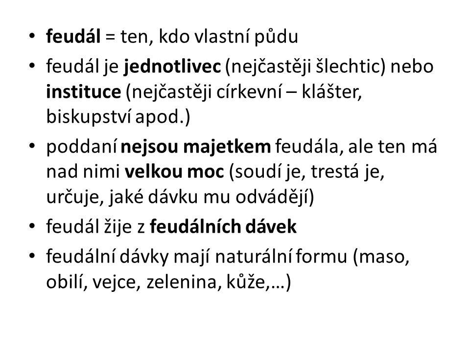 feudál = ten, kdo vlastní půdu