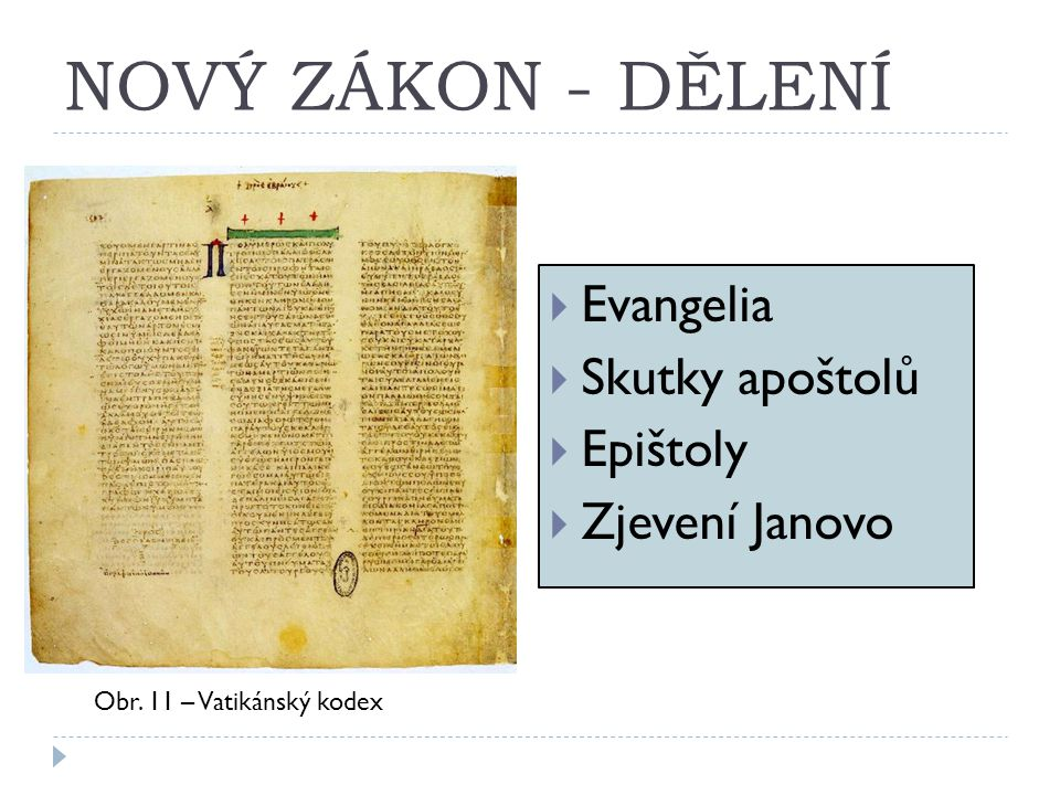 NOVÝ ZÁKON - DĚLENÍ Evangelia Skutky apoštolů Epištoly Zjevení Janovo