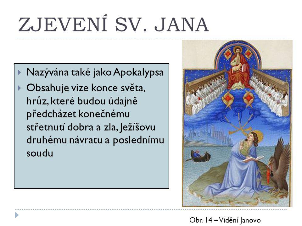 ZJEVENÍ SV. JANA Nazývána také jako Apokalypsa