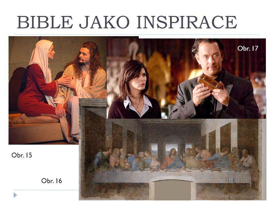 BIBLE JAKO INSPIRACE Obr. 17 Obr. 15 Obr. 16