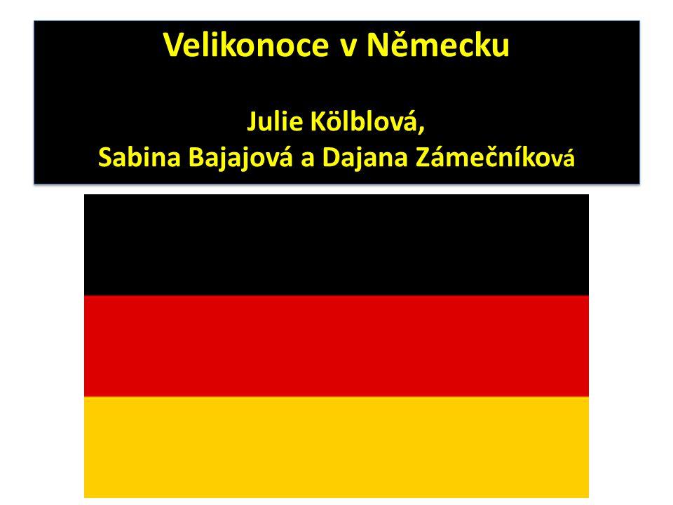 Velikonoce v Německu Julie Kölblová, Sabina Bajajová a Dajana Zámečníková