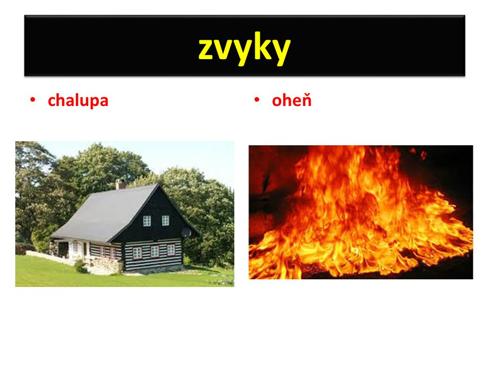 zvyky chalupa oheň