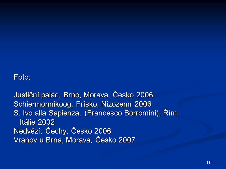 Foto: Justiční palác, Brno, Morava, Česko 2006. Schiermonnikoog, Frísko, Nizozemí 2006. S. Ivo alla Sapienza, (Francesco Borromini), Řím,