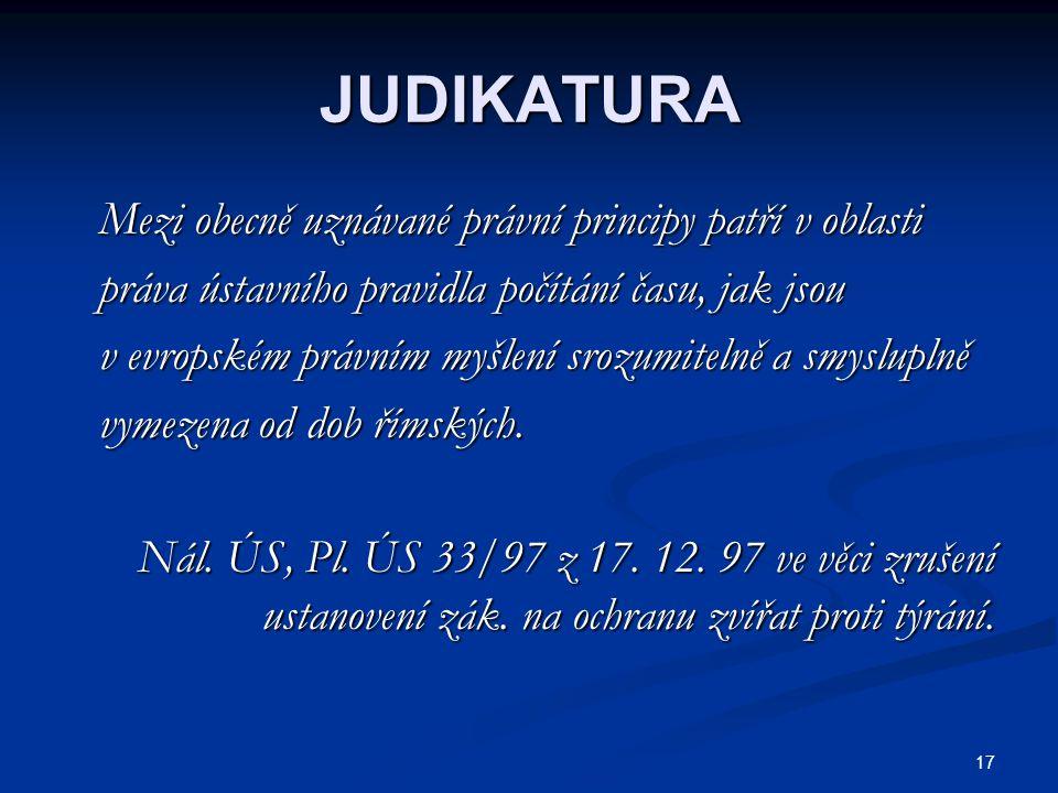 JUDIKATURA Mezi obecně uznávané právní principy patří v oblasti