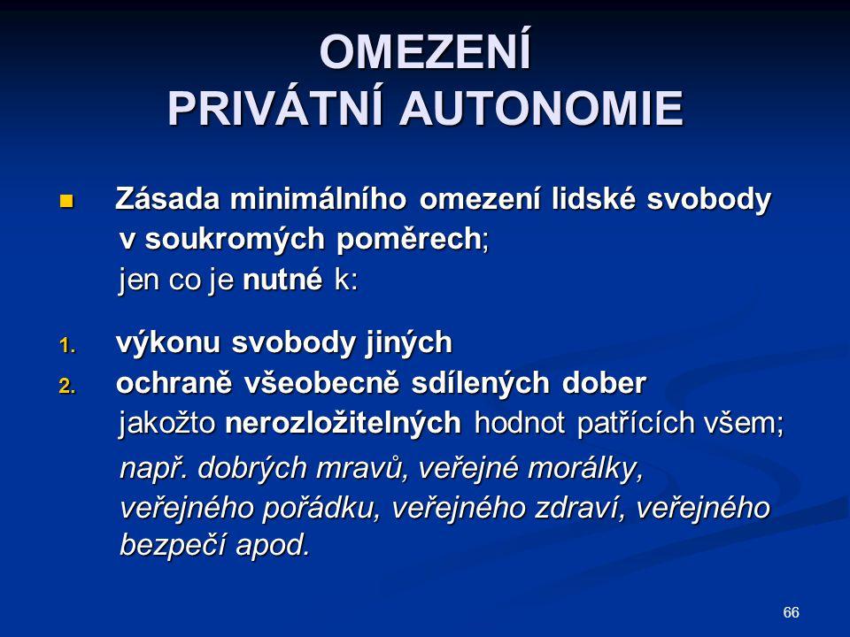 OMEZENÍ PRIVÁTNÍ AUTONOMIE