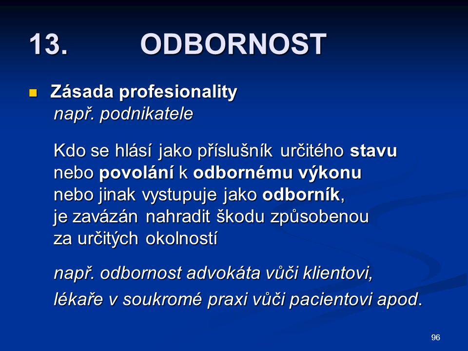 13. ODBORNOST Zásada profesionality např. podnikatele