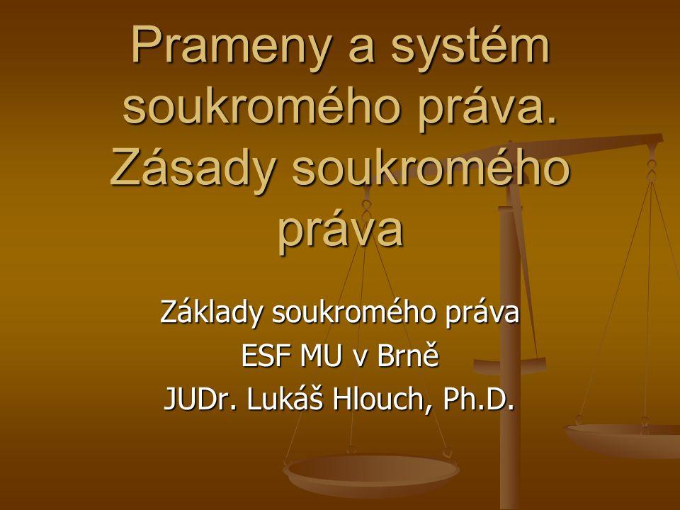 Prameny a systém soukromého práva. Zásady soukromého práva