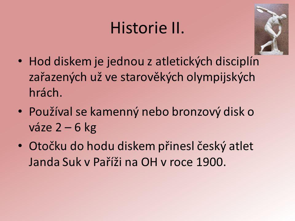 Historie II. Hod diskem je jednou z atletických disciplín zařazených už ve starověkých olympijských hrách.