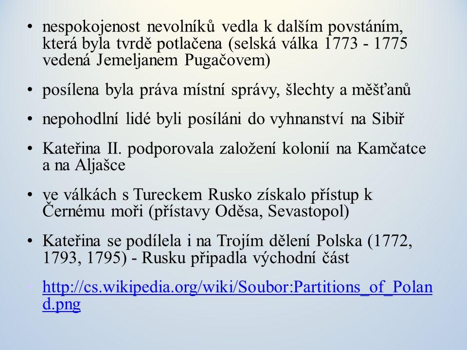 nespokojenost nevolníků vedla k dalším povstáním, která byla tvrdě potlačena (selská válka 1773 - 1775 vedená Jemeljanem Pugačovem)