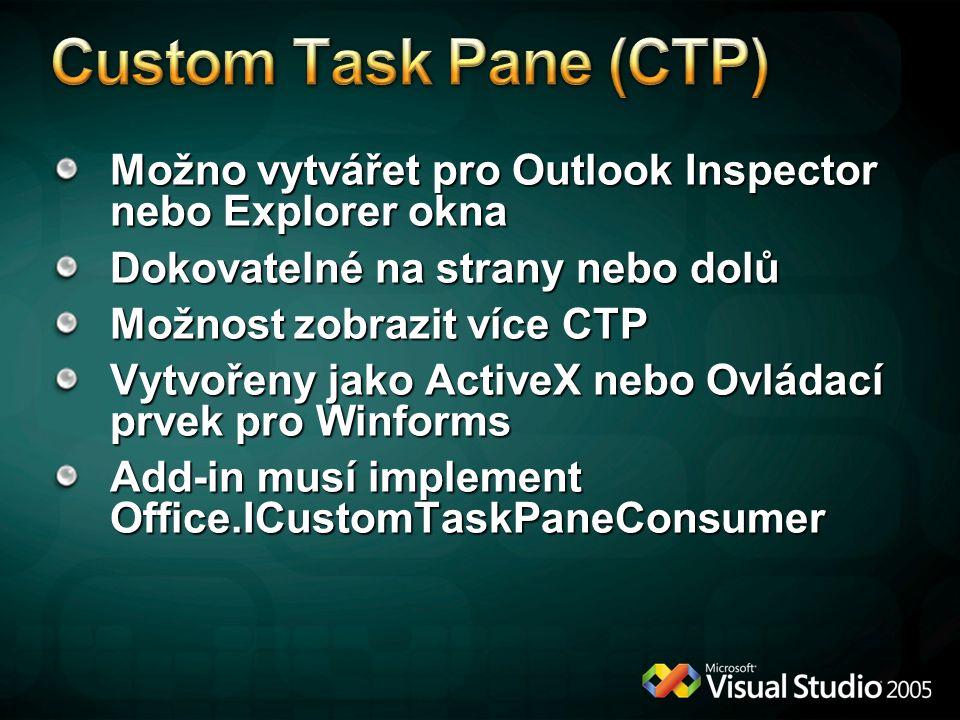 * 4/12/2017 6:11 PM. Custom Task Pane (CTP) Možno vytvářet pro Outlook Inspector nebo Explorer okna.