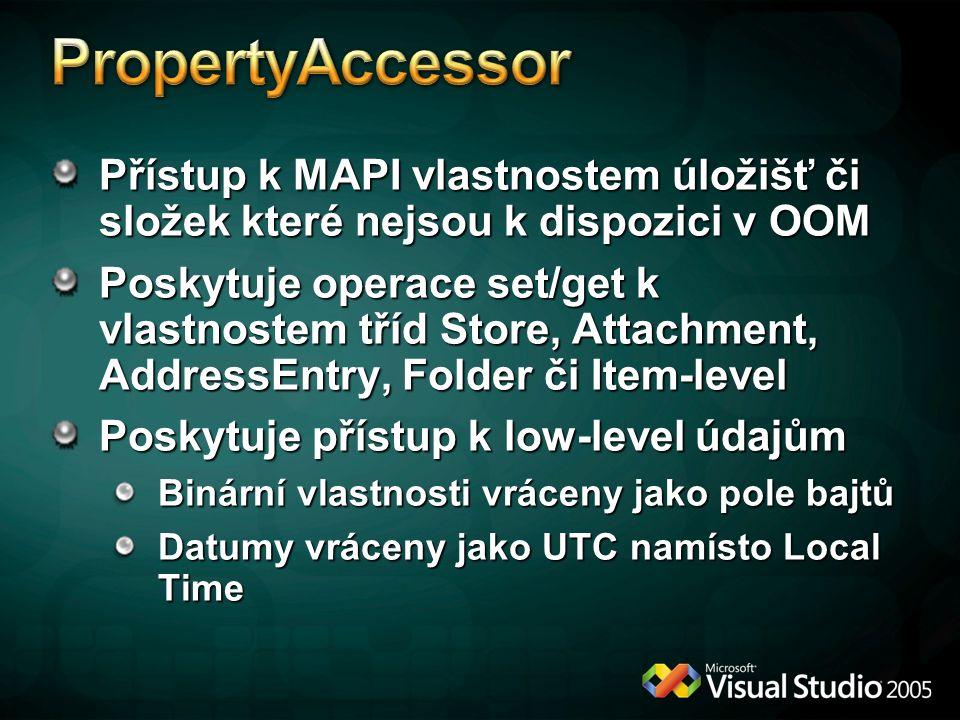 * 4/12/2017 6:11 PM. PropertyAccessor. Přístup k MAPI vlastnostem úložišť či složek které nejsou k dispozici v OOM.