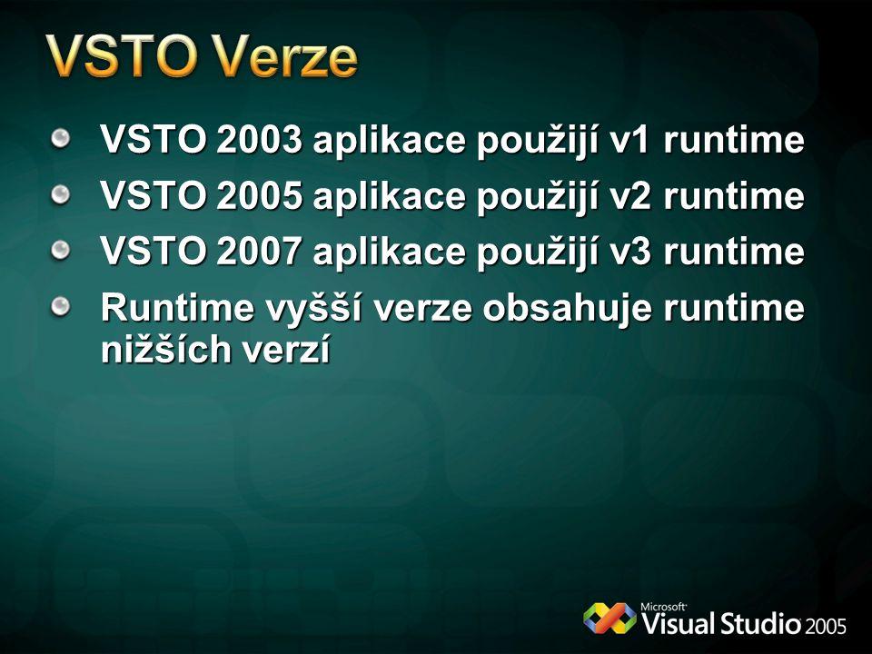 VSTO Verze VSTO 2003 aplikace použijí v1 runtime