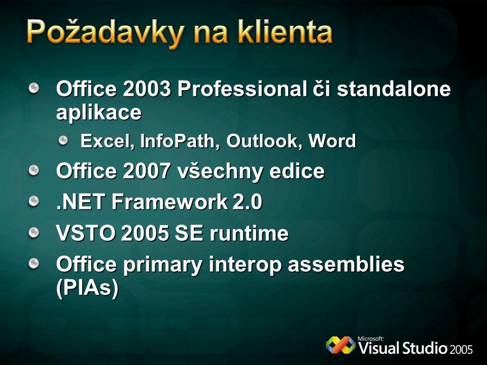 Požadavky na klienta Office 2003 Professional či standalone aplikace