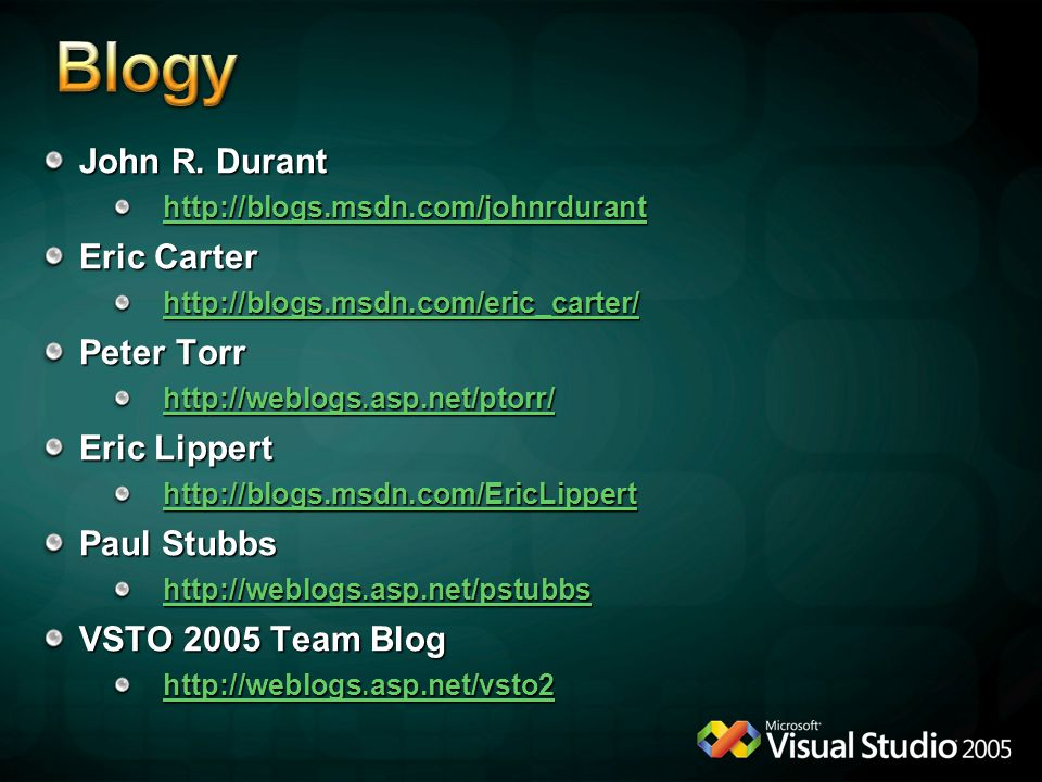 Blogy John R. Durant Eric Carter Peter Torr Eric Lippert Paul Stubbs