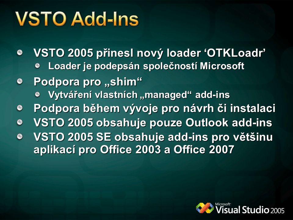 VSTO Add-Ins VSTO 2005 přinesl nový loader 'OTKLoadr'