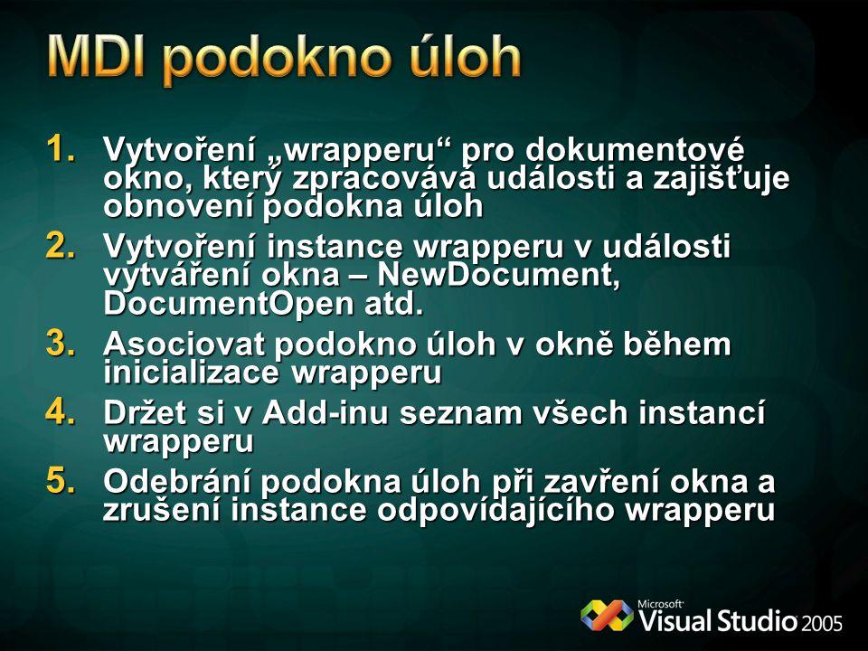 """MDI podokno úloh Vytvoření """"wrapperu pro dokumentové okno, který zpracovává události a zajišťuje obnovení podokna úloh."""