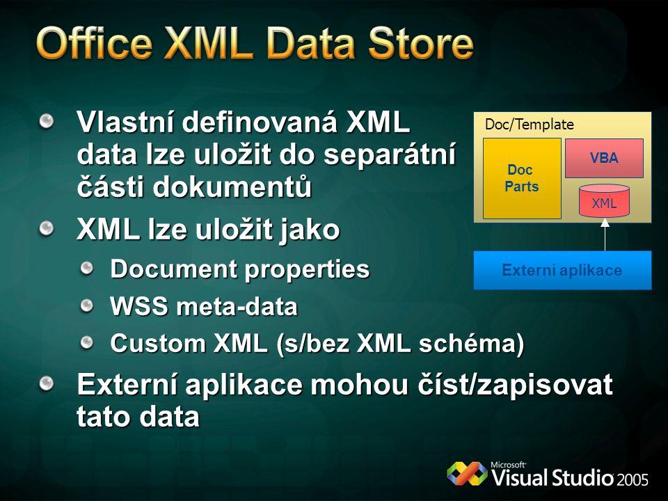 Office XML Data Store Vlastní definovaná XML data lze uložit do separátní části dokumentů. XML lze uložit jako.
