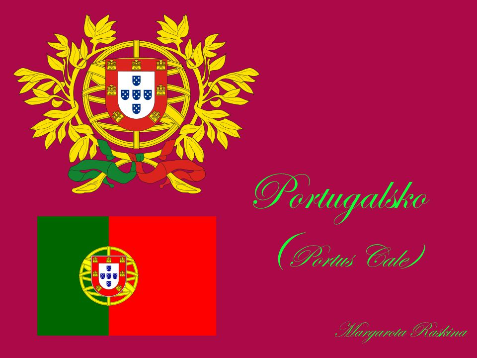 Portugalsko (Portus Cale) Margarota Raskina