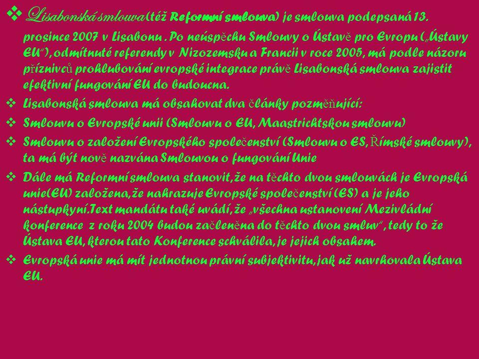 Lisabonská smlouva (též Reformní smlouva) je smlouva podepsaná 13