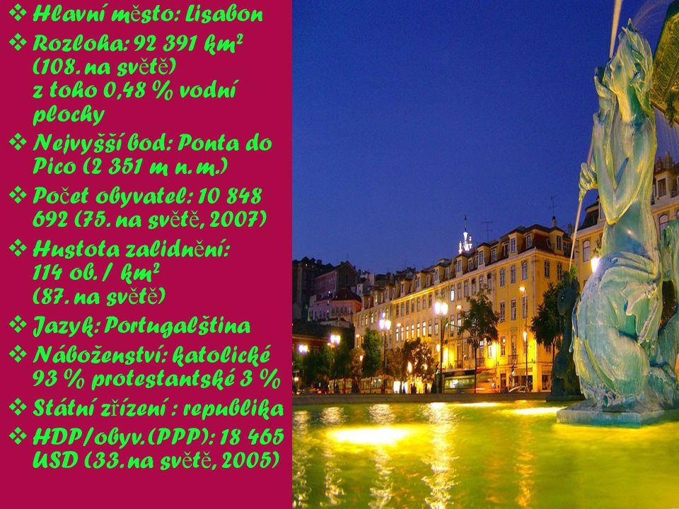 Hlavní město: Lisabon Rozloha: 92 391 km² (108. na světě) z toho 0,48 % vodní plochy. Nejvyšší bod: Ponta do Pico (2 351 m n. m.)