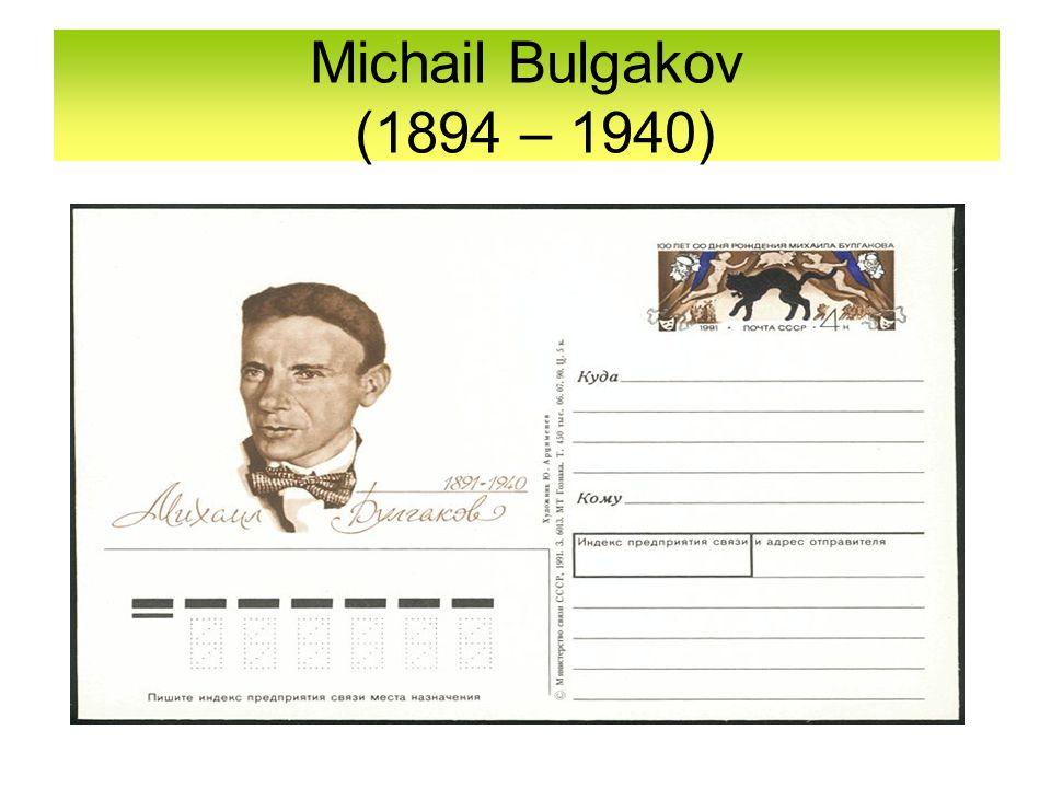 Michail Bulgakov (1894 – 1940)