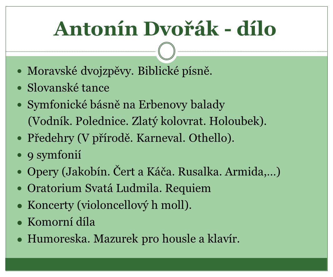 Antonín Dvořák - dílo Moravské dvojzpěvy. Biblické písně.