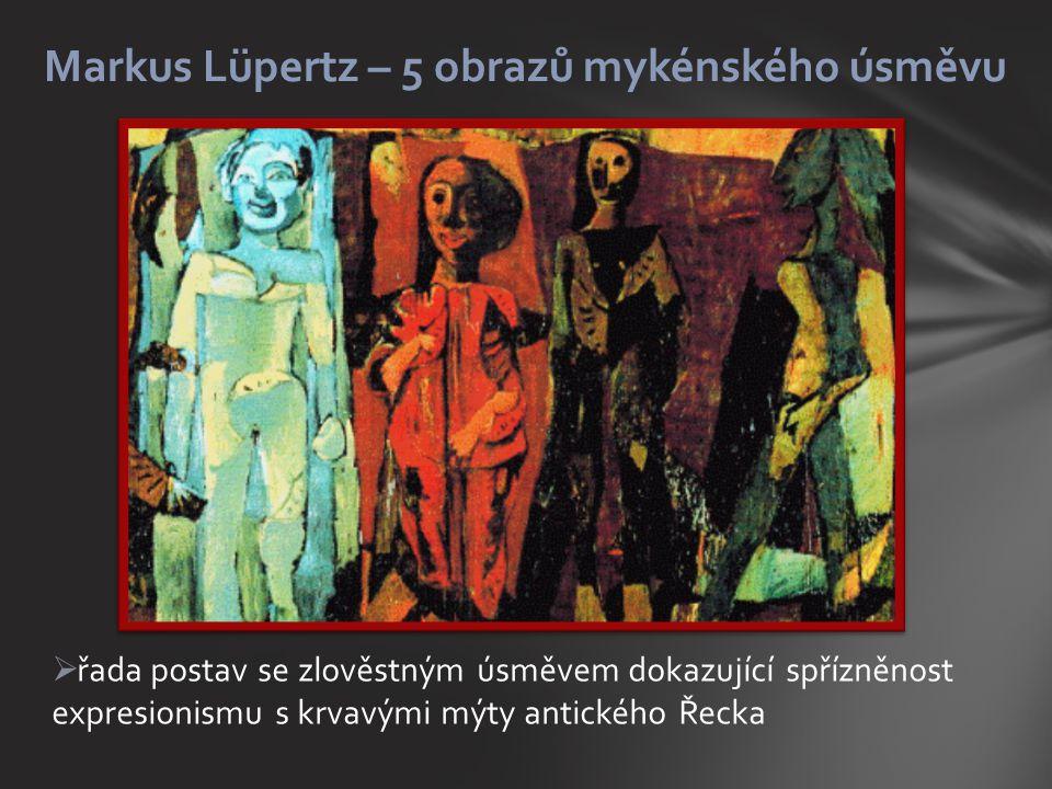 Markus Lüpertz – 5 obrazů mykénského úsměvu