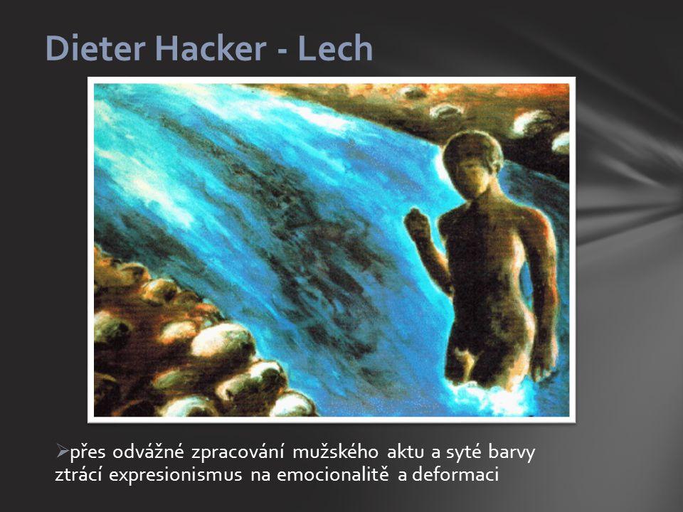 Dieter Hacker - Lech přes odvážné zpracování mužského aktu a syté barvy ztrácí expresionismus na emocionalitě a deformaci.