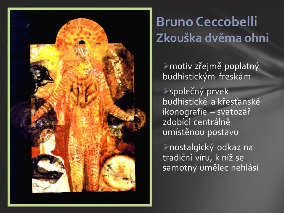Bruno Ceccobelli Zkouška dvěma ohni