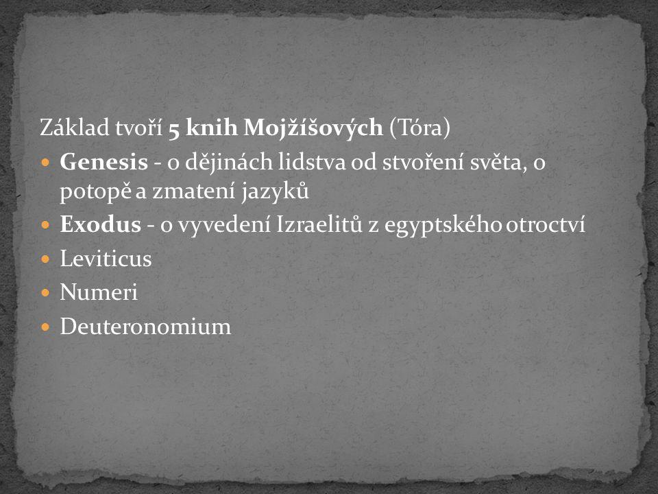 Základ tvoří 5 knih Mojžíšových (Tóra)