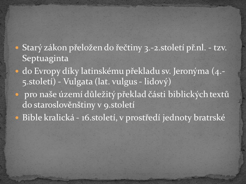 Starý zákon přeložen do řečtiny 3.-2.století př.nl. - tzv. Septuaginta