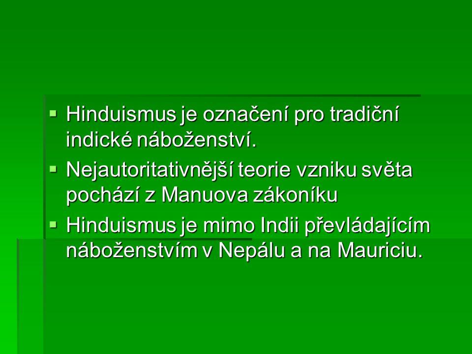 Hinduismus je označení pro tradiční indické náboženství.