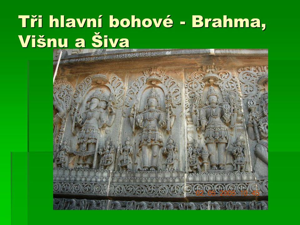 Tři hlavní bohové - Brahma, Višnu a Šiva