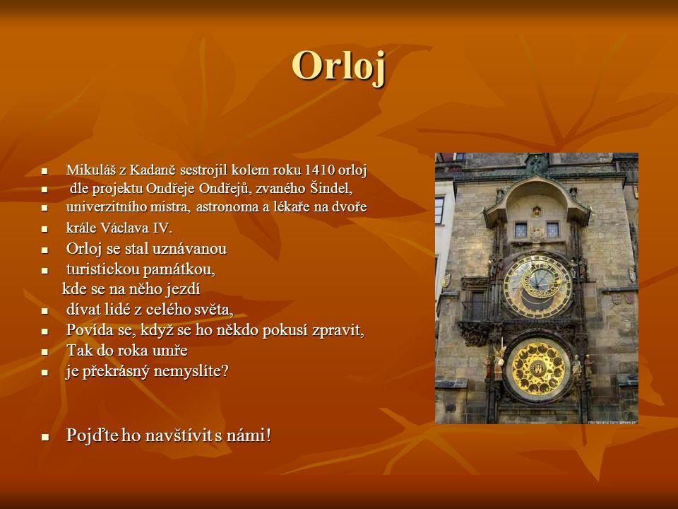 Orloj Pojďte ho navštívit s námi! Orloj se stal uznávanou