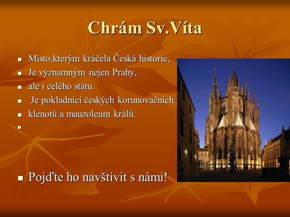 Chrám Sv.Víta Pojďte ho navštívit s námi!