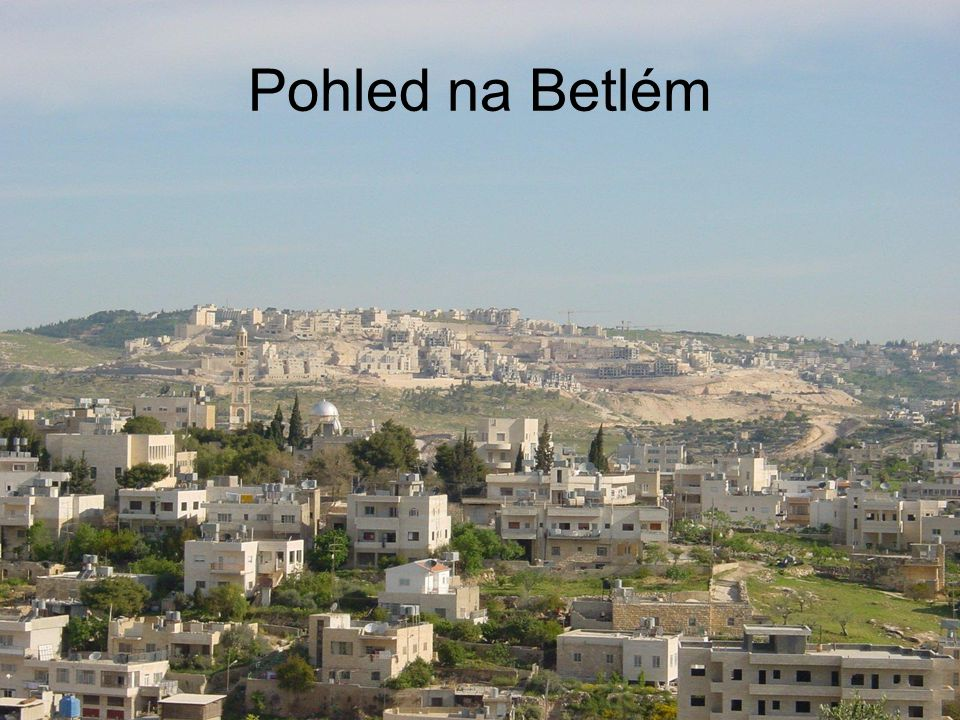 Pohled na Betlém