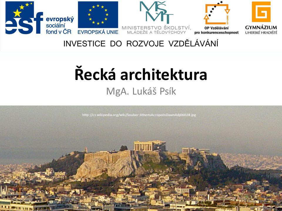 Řecká architektura MgA. Lukáš Psík