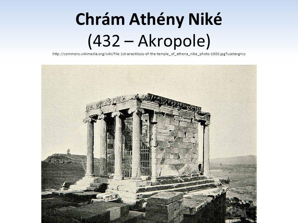 Chrám Athény Niké (432 – Akropole) http://commons. wikimedia