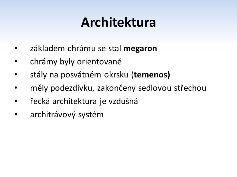 Architektura základem chrámu se stal megaron chrámy byly orientované