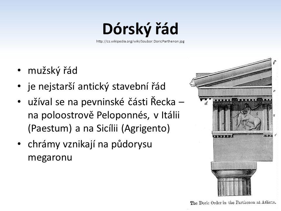 Dórský řád mužský řád je nejstarší antický stavební řád