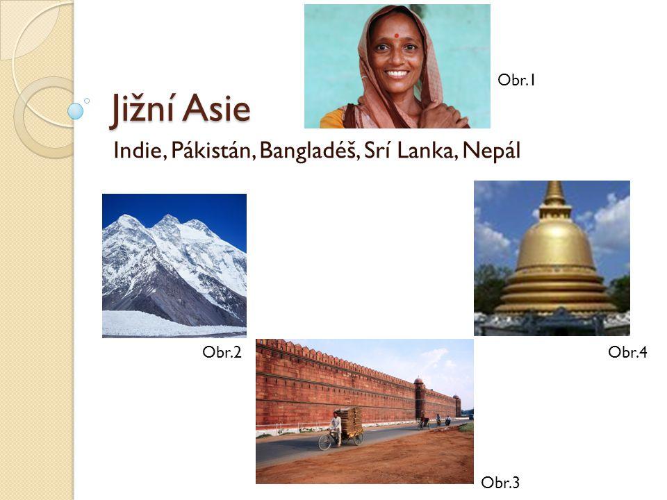 Indie, Pákistán, Bangladéš, Srí Lanka, Nepál