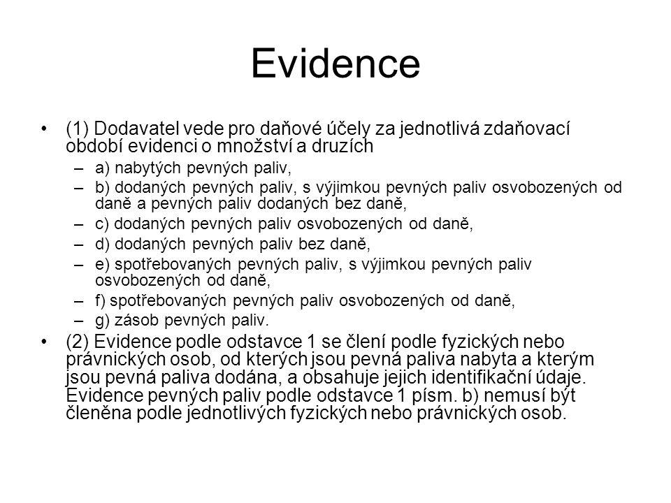 Evidence (1) Dodavatel vede pro daňové účely za jednotlivá zdaňovací období evidenci o množství a druzích.