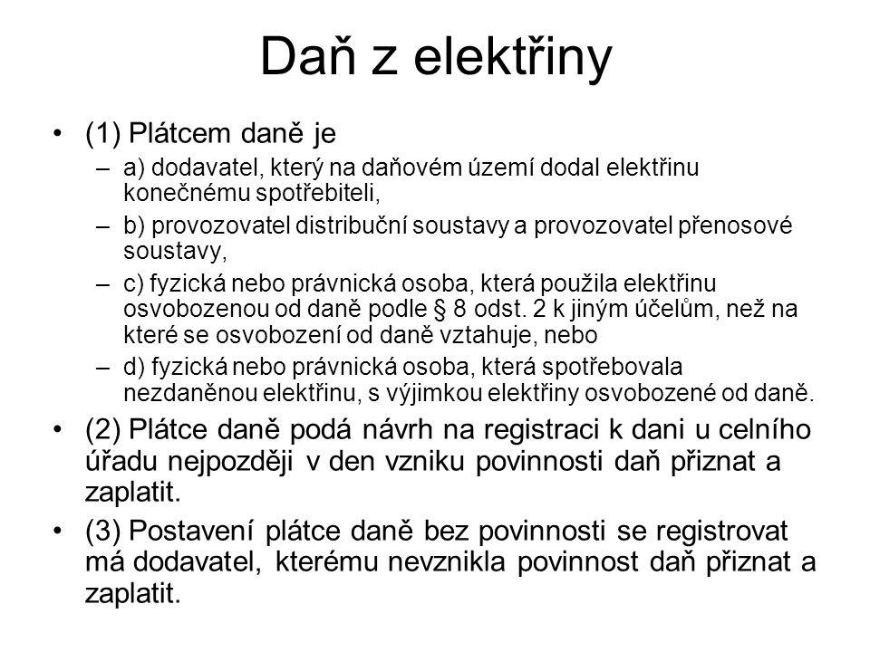 Daň z elektřiny (1) Plátcem daně je