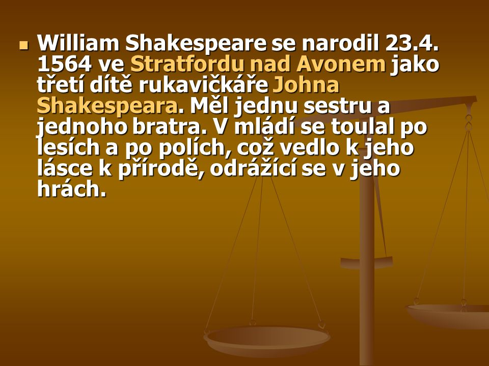 William Shakespeare se narodil 23. 4