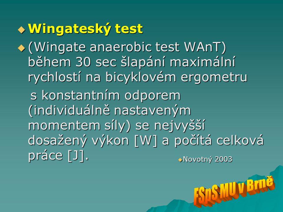 Wingateský test (Wingate anaerobic test WAnT) během 30 sec šlapání maximální rychlostí na bicyklovém ergometru.