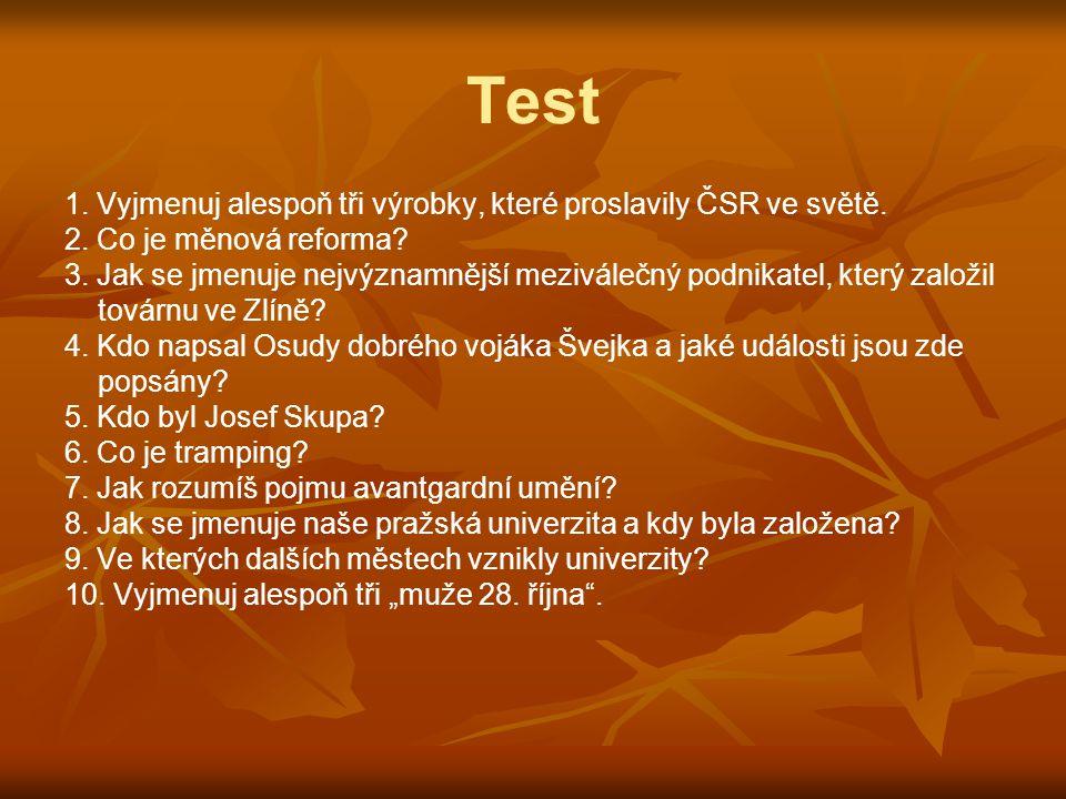 Test 1. Vyjmenuj alespoň tři výrobky, které proslavily ČSR ve světě.