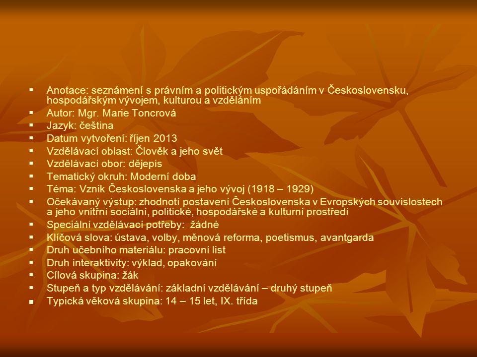 Anotace: seznámení s právním a politickým uspořádáním v Československu, hospodářským vývojem, kulturou a vzděláním