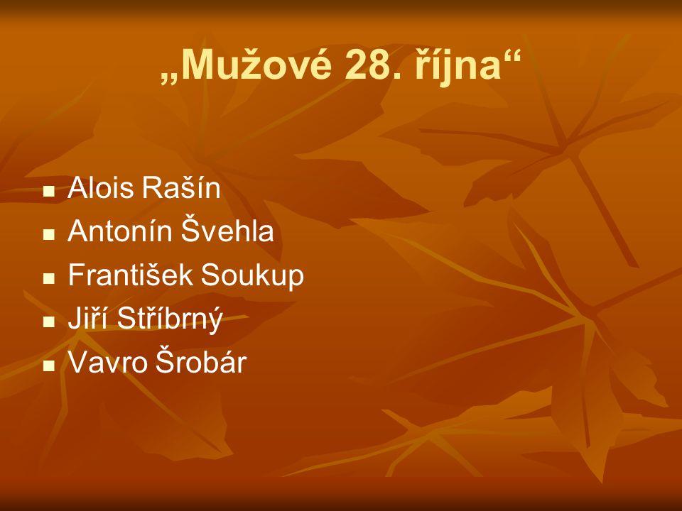 """""""Mužové 28. října Alois Rašín Antonín Švehla František Soukup"""