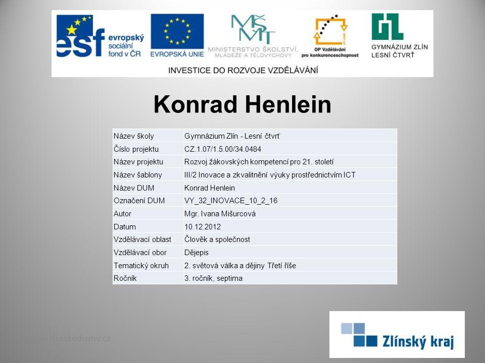 Konrad Henlein www.zlinskedumy.cz Název školy