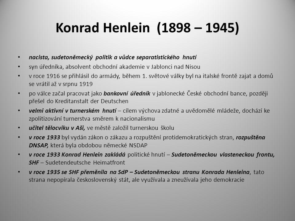 Konrad Henlein (1898 – 1945) nacista, sudetoněmecký politik a vůdce separatistického hnutí.